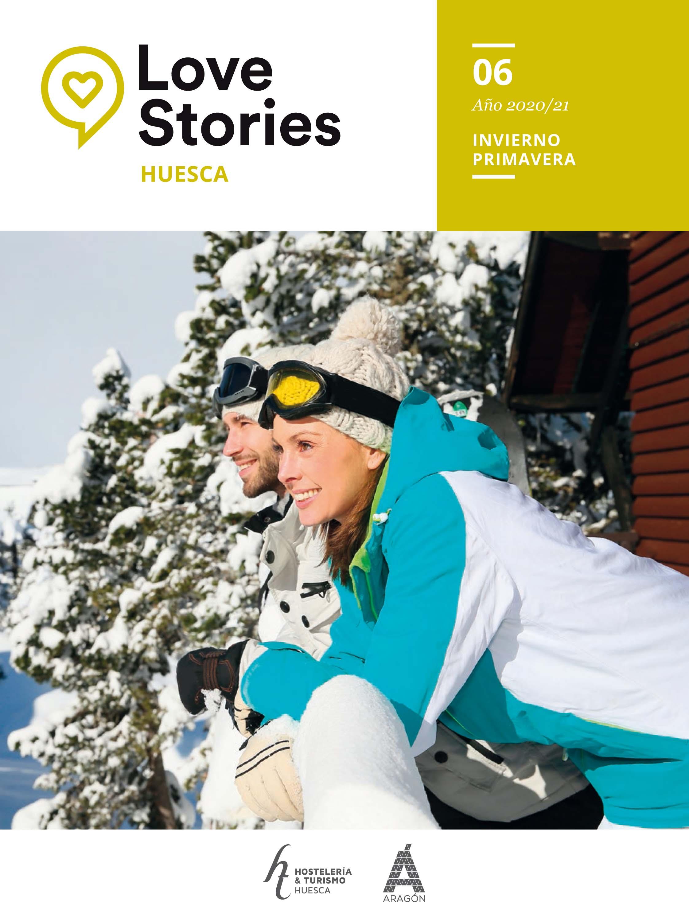 Love Stories Huesca, nº6 – Nueva edición semestral de la revista turística de la provincia de Huesca, Invierno- Primavera